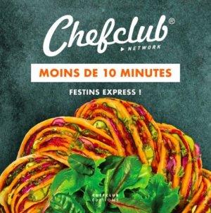 Moins de 10 minutes. Festins express - chefclub - 9782490129201 -