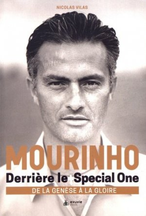 Mourinho : avant le special one - Exuvie Editions - 9782491031039 -