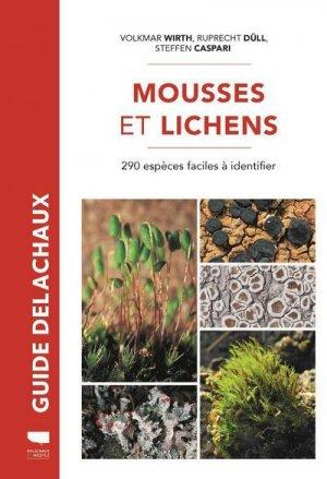 Mousses et lichens - 290 espèces faciles à identifier - Delachaux et Niestlé - 9782603026700 -