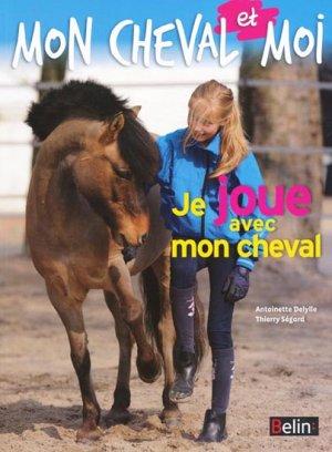 Je joue avec mon cheval - belin - 9782701158525 -