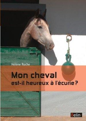 Mon cheval est-il heureux à l'écurie ? - Belin - 9782701190020 -