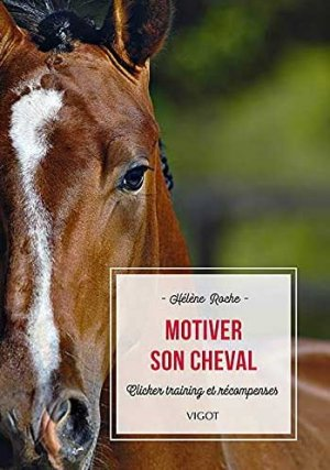 Motiver son cheval - vigot - 9782711426249 -