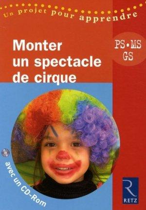 Monter un spectacle de cirque - Retz - 9782725627472 -