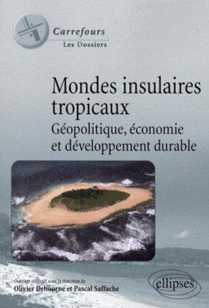 Mondes insulaires tropicaux Géopolitique, économie et développement durable - ellipses - 9782729836849 -