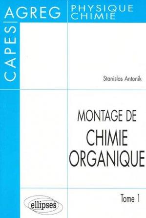 Montage de chimie organique Tome 1 - ellipses - 9782729896669 -