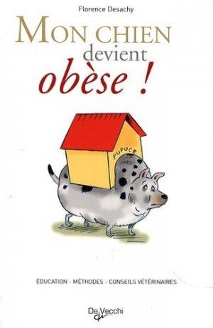 Mon chien devient obèse ! - de vecchi - 9782732888033 -