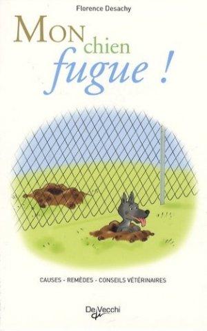 Mon chien fugue ! - de vecchi - 9782732889191 -