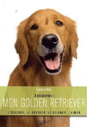 Mon golden retriever - de vecchi - 9782732892863 -