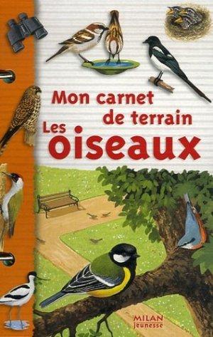 Mon carnet de terrain les oiseaux - milan - 9782745921154 -