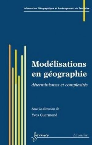 Modélisations en géographie - hermès / lavoisier - 9782746211322 -