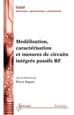 Modélisation, caractérisation et mesures de circuits intégrés passifs RF - hermès / lavoisier - 9782746214972 -