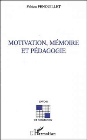 Motivation, mémoire et pédagogie - l'harmattan - 9782747545464 -