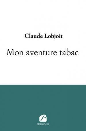 Mon aventure tabac - Les éditions du Panthéon - 9782754750462 -
