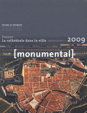 Monumental Semestriel 1, Juin 2009 : La cathédrale dans la ville - Editions du Patrimoine Centre des monuments nationaux - 9782757700556 -