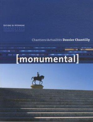 Monumental Semestriel 2, décembre 2013 : Le domaine de Chantilly - Editions du Patrimoine Centre des monuments nationaux - 9782757702932 -