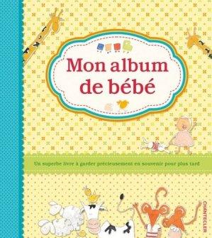 Mon album de bébé - chantecler - 9782803459780 -