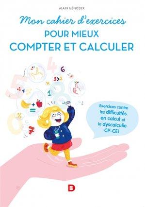 Mon cahier d'exercices pour mieux compter : exercices contre la dyscalculie, CP-CE1 - de boeck - 9782807318243 -