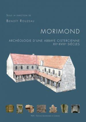 Morimond : archéologie d'une abbaye cistercienne, XIIe-XVIIIe siècles - presses universitaires de nancy - 9782814303171 -