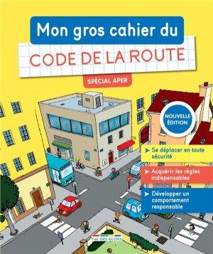 Mon gros cahier de Code de la route - Rue des Ecoles - 9782820810557 -