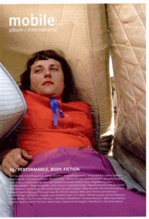 Mobile Album International N° 3 : Performance, Body, Fiction - Les Presses du réel - 9782840667728 -