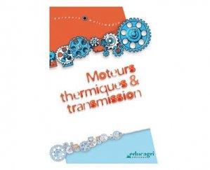 Moteurs thermiques et transmissions - educagri - 9782844442178 -