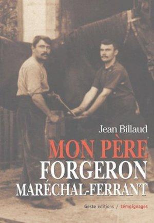 Mon père forgeron maréchal-ferrant - geste - 9782845611108 - majbook ème édition, majbook 1ère édition, livre ecn major, livre ecn, fiche ecn