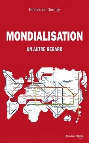 Mondialisation - nouveau monde  - 9782847365290 -