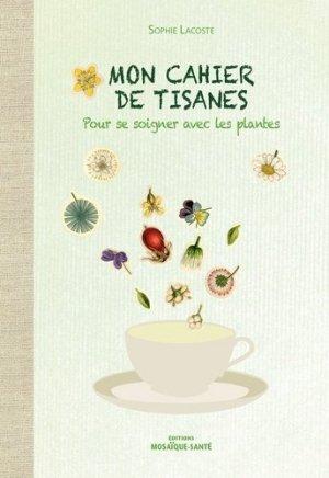 Mon cahier de tisanes - mosaique sante - 9782849391136 -
