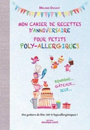 Mon cahier de recettes d'anniversaire pour petits poly-allergiques - mosaique sante - 9782849391327 - https://fr.calameo.com/read/004967773f12fa0943f6d