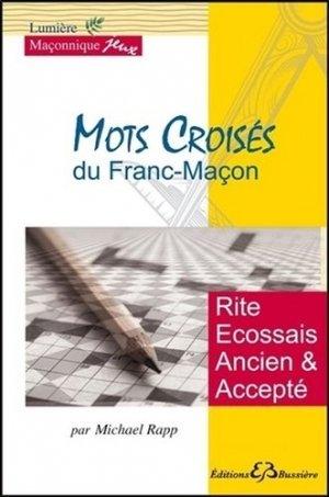 Mots croisés du franc-maçon - Bussière - 9782850906169 -