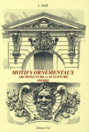Motifs ornementaux Architecture et sculpture Pierre - vial - 9782851011244 -