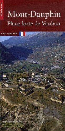 Mont-Dauphin. Place forte de Vauban - Editions du Patrimoine Centre des monuments nationaux - 9782858229345 -