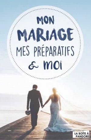 Mon mariage, mes préparatifs & moi - La Boîte à Pandore - 9782875573735 -