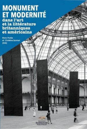 Monument et modernité dans l'art et la littérature britanniques et américains - publications de la sorbonne - 9782878546262 -