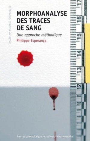 Morphoanalyse des traces de sang - presses polytechniques et universitaires romandes - 9782889152674