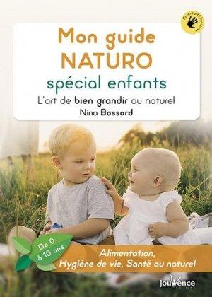 Mon guide naturo spécial enfants. L'art de bien grandir au naturel - jouvence - 9782889532964 -