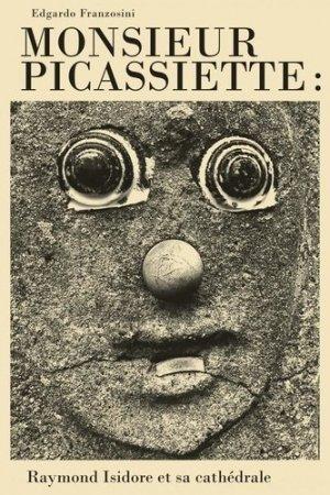 Monsieur Picassiette - la baconnière - 9782889600496 -