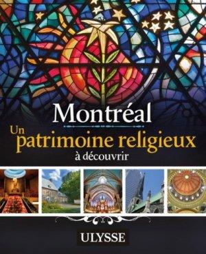 Montréal. Un patrimoine religieux à découvrir - Ulysse - 9782894644355 -