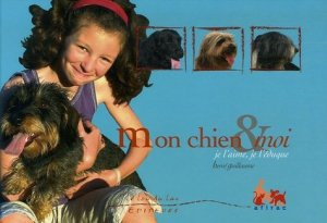 Mon chien et moi. Je l'aime, je l'éduque - Le Lou du Lac Editeurs - 9782912548337 -