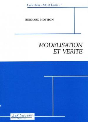 Modélisation et vérité - archetype 82 editions - 9782915973310 -