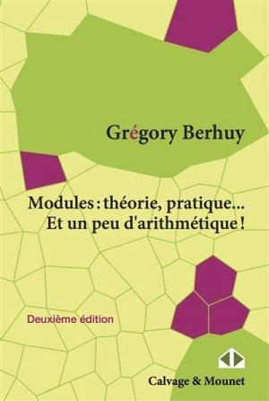 Modules : théorie, pratique... et un peu d'arithmétique - calvage et mounet - 9782916352824 -