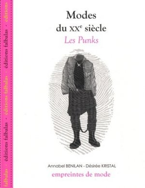 Modes du XXe siècle. Les Punks - Editions Falbalas - 9782918579038 -