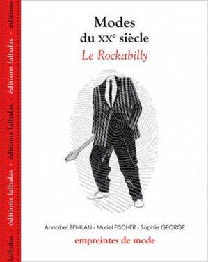 Modes du XXe siècle. Le Rockabilly - Editions Falbalas - 9782918579052 -