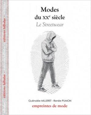 Modes du XXe siècle. Le Streetwear - Editions Falbalas - 9782918579069 -