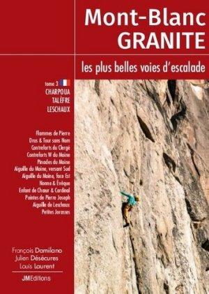 Mont-Blanc Granite, les plus belles voies d'escalade - jmeditions - 9782918824312 -