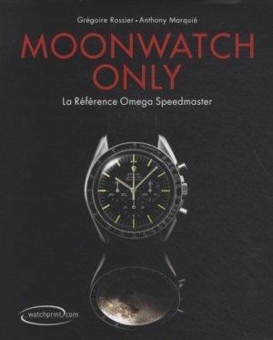 Moonwatch only - watchprint - 9782940506026 -