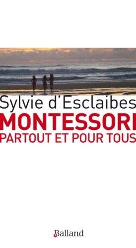 Montessori partout et pour tous - Editions Balland - 9782940556250 -