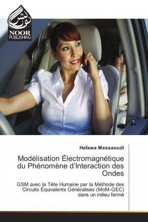 Modélisation Électromagnétique du Phénomène d'Interaction des Ondes - noor publishing - 9783330849419 -