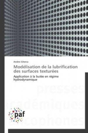 Modélisation de la lubrification des surfaces texturées - presses académiques francophones - 9783838170398 -
