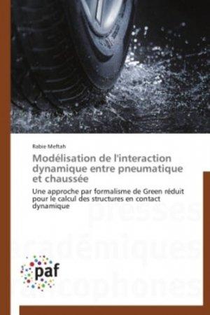 Modélisation de l'interaction dynamique entre pneumatique et chaussée Modélisation de l'interaction dynamique entre pneumatique et chaussée - presses académiques francophones - 9783841622358 -